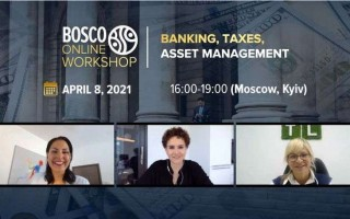 "08.04.21, Bosco Online Workshop ""Banking, Taxes, Company Set up, Asset Management"": short review"