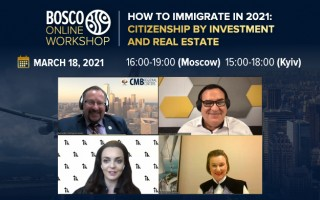 "18.03.21, Bosco Online Workshop ""How to immigrate in 2021: Citizenship by Investment and Real Estate"":"